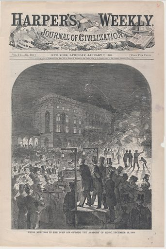 Union Meetings in the Open Air Outside the Academy of Music, December 19, 1859 (Harper's Weekly, Vol III) (January 7, 1860). Accession number: 28.111.1(22).