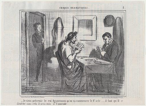 Je viens prévenir le roi Agamemnon qu'on va commencer le 4e acte…, from Croquis Dramatiques, published in Le Charivari, November 27, 1856 (November 27, 1856). Accession number: 62.650.318.