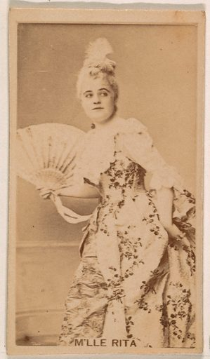 M'lle Rita, from the Actresses series (N245) issued by Kinney Brothers to promote Sweet Caporal Cigarettes. Date: 1890. Accession number: 633502202451539.