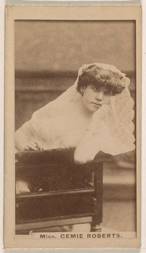 Miss Cemie Roberts, from the Actresses series (N245) issued by Kinney Brothers to promote Sweet Caporal Cigarettes. Date: 1890. Accession number: 633502202451543.