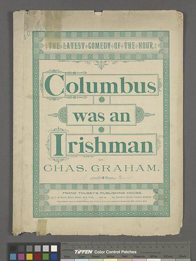 Columbus was an Irishman. Date: 1893. Origin: New York. Collection: American popular songs, Sheet music, 1893. Image ID: 1157327.