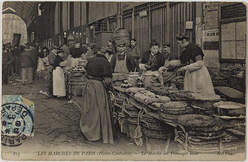 815 the Marches de Paris (Halles Centrales). – The Soft Cheese Market.