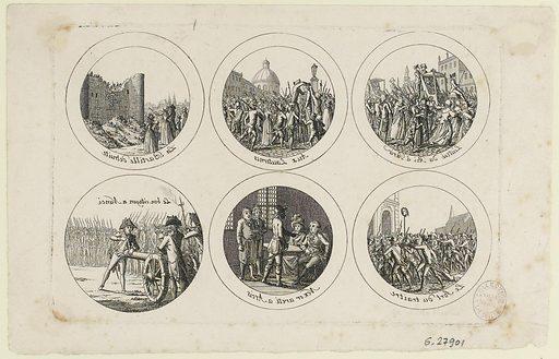 La Bastille détruite; Aux Lanternes; l'entrée du roi à Paris; Le bon citoyen à Nanci; Neker arrêté à Narcis; Le sort du traitre. Date de création: 1789–1790. Numéro d'object: CARG027901.