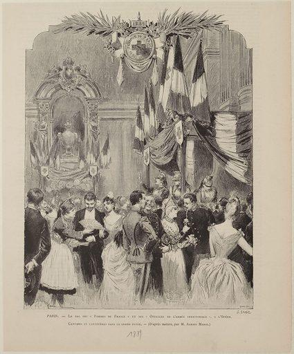 """Le bal des """"Femmes de France"""" et des """"Officiers de l'Armée territoriale"""" à l'Opéra …. Date de création: vers 1889. Numéro d'object: CARG031062."""