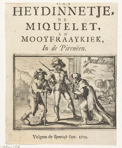 Title page for the pamphlet: The Heydinnetje, the Miquelet, and Mooyfraaykiek, In de Pirenëen, 1702. Origin: Northern Netherlands. Date: 1702. Object ID: RP-P-1904-568.