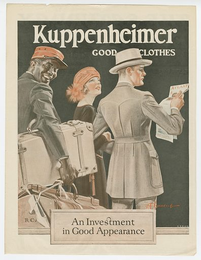 """Colour illustration of a clothing advertisment from the June 17, 1922 issue of The Saturday Evening Post featuring a Pullman Porter. The advertisment is for """"Kuppenheimer Good Cloths"""" and states that it is """"an investment in good appearance"""". The advertisement depicts an African American porter facing the reader smiling wearing an orange-red porter cap and carrying two pieces of luggage, one in his hand and one under his arm. In front of him is a white man and woman. The man is looking straight ahead and wearing an overcoat and hat, reading a newspaper titled """"Atlantic"""". The woman is holding him by the arm wearing a black dress and an orange-red flapper-style hat, looking up at the man. At the bottom right corner is the signature """"JC Leyendecker"""". The advertisement is directly on the back of the front cover of The Saturday Morning Post. Date: 1920s. Record ID: nmaahc_2012.46.75.19."""