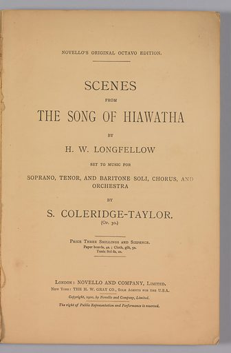 """Full score for the opera, """"The Song of Hiawatha Op. 30"""", written by the Anglo-African composer, Samuel Coleridge-Taylor. """"The Song of Hiawatha Op. 30"""" is a trilogy of cantatas by Samuel Coleridge-Taylor, produced between 1898 and 1900, which included """"Hiawatha's Wedding Feast"""", """"The Death of Minnehaha"""", and """"Hiawatha's Departure"""". The first part, """"Hiawatha's Wedding Feast"""", was particularly famous for many years and it made the composer's name known throughout the world. Date: 1900s. Record ID: nmaahc_2011.57.29.2."""