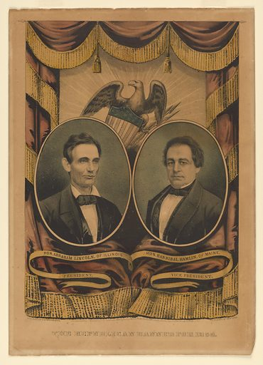 Republican Banner for 1860. Sitters: Abraham Lincoln, 12 Feb 1809 – 15 Apr 1865; Hannibal Hamlin, 27 Aug 1809 – 4 Jul 1891. Date: 1860s. Record ID: npg_NPG.81.39.