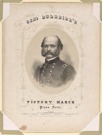 Burnside's Victory March. Sitter: Ambrose Everett Burnside, 23 May 1824 – 13 Sep 1881. Date: 1880s. Record ID: npg_NPG.77.335.