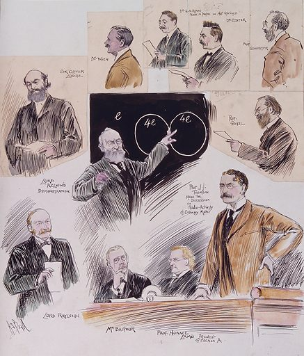 British Association for the Advancement of Science: speakers at its meeting in Cambridge in 1904. Coloured drawing by AS Boyd, 1904. Created 1904. Cambridge (England). Sir Oliver Lodge (1851–1940). Max Wien (1866–1938). G A Blanc. Julius Elster (1854–1920). Sir Arthur Schuster (1851–1934). William Thomson Kelvin, Baron (1824–1907). Hans Friedrich Karl Geitel (1855–1923). John William Strutt Rayleigh, Baron (1842–1919). Arthur James Balfour (1848–1930). Sir Horace Lamb (1849–1934). J J Thomson (1856–1940). British Association for the Advancement of Science. Contributors: A S Boyd (1854–1930). Work ID: rfsghb37.