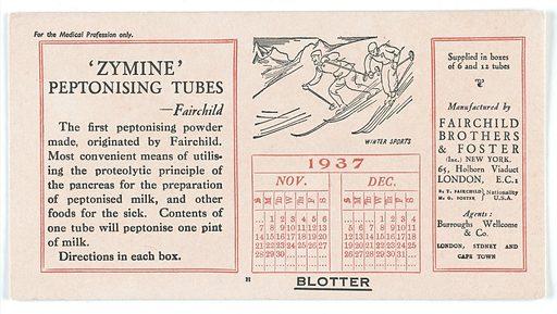 """Calendar blotter advertising 'Zymine' peptonising tubes. Calendar blotter for November and December 1937 issued by Fairchild Brothers and Foster and their UK agents, Burroughs, Wellcome and Co advertising 'Zymine' peptonising tubes, """"the first peptonising powder made … for the preparation of peptonised milk, and other foods for the sick."""" This would have been one of a series of blotters sent out to members of the medical profession every 2 months. The blotters have a small line illustration above the calendar grid of something relating to that time of year or something in a themed series. In this case 2 people are skiing down a mountain side with the caption, Winter sports. Christmas. Work ID: gsdb4ybe."""