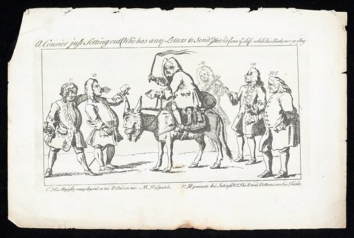 """Robert Walpole, Earl of Orford, with a whip in one hand and a letter in the other, mounted on an ass with a human head. Etching with engraving, 1745. Walpole is mounted on an ass. From his saddle hangs a panier containing bags labelled """"£4000"""", """"Tax"""", 'Riches"""" and """"Court promis[es]"""". A roll of exchequer tallies is labelled """"A mail for Pluto"""". He is being lobbied by politicians who wish him to carry messages in their favour. On the left are """"C"""", ie John Carteret, Lord Granville, and """"B"""", ie William Pulteney, Lord Bath. In the background stands a man labelled """"M"""", who is identifiable as Richard Mead, holding a gold-headed cane and a medicine bottle labelled """"The bite of a mad dog"""". To the right are """"P"""", ie Henry Pelham, and """"HC"""", ie Sir John Hynde Cotton The print dates from just before Walpole's death, when he had retired from politics and was Earl of Orford. In old age Walpole suffered from gall stones, and in 1745, during one of his severe attacks at Houghton, he was sent for by King George II. His journey lasted four days and aggravated his symptoms. He died on 18 March 1745. He is here represented as a postman setting off to deliver mail to King George II from rival politicians, both Whig and Tory. Lords Granville and Bath hold out letters for him to carry. The former is saying """"His Majesty may depend on me"""", the latter """"And on me"""". Mead says """"Dispatch"""", a pun meaning both """"send"""" and """"kill"""". Pelham says """"I'll promote his interest"""". Cotton says """"The Broad Bottoms are his friends"""", referring to the """"Broad Bottom"""" (coalition) administration of 1744 named after its inclusiveness but also after Cotton's vast buttocks. Created March 1745. Gallstones. Letter carriers. Great Britain. Robert Walpole, Earl of Orford (1676–1745). Richard Mead (1673–1754). John Carteret, Earl Granville (1690–1763). William Pulteney, Earl of Bath (1684–1764). Henry Pelham (1695?-1754). John Sir Hynde Cotton (1686–1752). Work ID: cdb8sbqz."""
