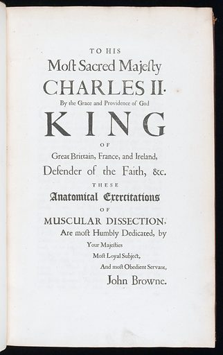 Dedication to Charles II by John Browne, author of 'A compleat treatise of muscles …'. Work ID: vkm5pt7e.