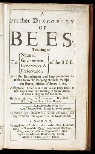 Frontispiece, A Further discovery of Bees. Treating of the nature, government, generation and preservation of the bee. With the experiments and improvements arising from the keeping them in transparent boxes, instead of straw-hives. Work ID: u7tdu6qn.