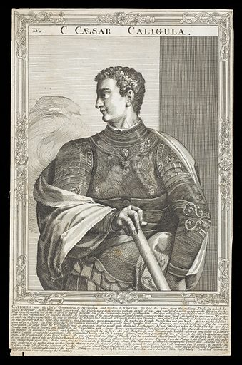 Caligula, Emperor of Rome. Line engraving, 16 –, after A Sadeler after Titian. Half-length portrait, turned toward front, facing towards the left, surrounded by an etched frame with swept centres and corners. Created between 1700 and 1799?. Emperor of Rome Caligula, 42 BC-37 AD Contributors: Titian (approximately 1488–1576); Ægidius Sadeler (1568–1629). Work ID: fshvsz3r.