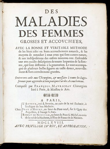 Titlepage to Mauriceau, 'Des Maladies…'. Frontispiece to Mauriceau, 'Des maladies des femmes grosses et accouchees'. Work ID: b4g9e8ct.
