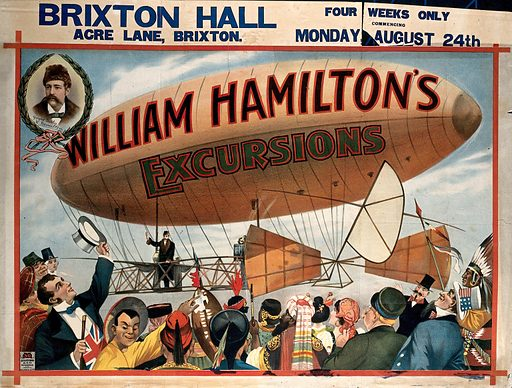 """William Hamilton's airship; a crowd of different ethnic groups in the foreground. Colour lithograph, ca 1900. William's Hamilton's airship shown landing and being greeted by British, Chinese, Native American and peoples of other places presumably visited by Hamilton. Originally based around a painted panorama, """"Hamilton's Excursions"""" presented a tour of the world, which by the time this poster was produced c1900 also involved film and variety acts. The show was run by William Hamilton (1837–1907) who appears on the poster as the pilot of the airship, as well as being vignetted in the corner. Created ca 1900?. Airships. Brixton (London, England). Work ID: n3q5ee8z."""