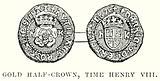 Gold Half-Crown, Time Henry VIII