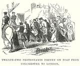 Twenty-Two Protestants Driven on Foot from Colchester to London