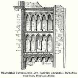 Transition Interlacing and Pointed Arcades. – Part of the West Front, Croyland Abbey.