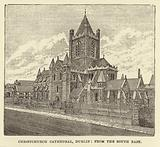 Christchurch Cathedral, Dublin, from the South East