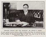 President Wilson's new War Secretary, Mr Newton D Baker