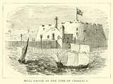 Hull Castle in the Time of Charles I