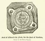 Seal of Edward the First, for the Port of London, found in the River Thames