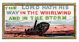 The Lord hath his way in the whirlwind and in the storm