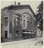 Plymouth Church, Brooklyn, the late Henry Ward Beecher's