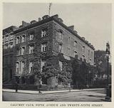 Calumet Club, Fifth Avenue and Twenty-Ninth Street