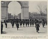The Old Guard passing through the Temporary Washington Memorial Arch at Washington Inaugural Celebration in 1889