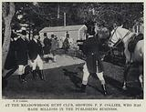 At the Meadowbrook Hunt Club, showing PF Collier, who has made Millions in the Publishing Business