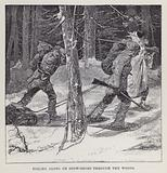 Toiling along on snow-shoes through the woods