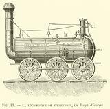La Locomotive de Stephenson, la Royal-George