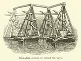 Stockadoes erected to defend the Dyke