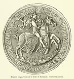 Mounted knight, from seal of Duke of Burgundy, fourteenth century