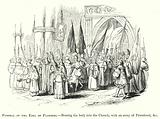 Funeral of the Earl of Flanders, bearing the body into the Church, with an array of Priesthood, etc