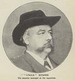 "Josiah ""Uncle"" Ritchie, manager of the Royal Aquarium, London"