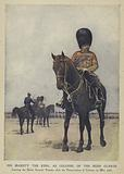 King Edward VII as Colonel of the Irish Guards