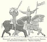 William I and Tonstain bearing the Consecrated Banner at the Battle of Hastings. Bayeux Tapestry.