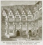 Sir Thomas Gresham's House in Bishopsgate Street, London (Built in 1563, Pulled down, 1768)