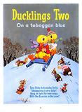 Ducklings Two on a Toboggan Blue