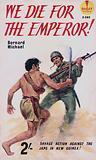 We Die For The Emperor by Bernard Michel