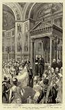 The Royal Wedding in Berlin, the Marriage Ceremony in the Chapel of the Royal Castle