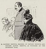 M Mathieu Dreyfus, Brother of Captain Dreyfus, and Madame Alfred Dreyfus, as Witnesses at the Esterhazy Trial