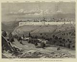 A General View of the City of Jerusalem from between the Mount of Olives and Mount Scopus