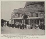 The Visit of the Kaiser to the Mosque of Omar