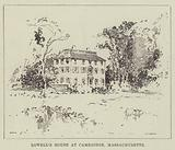 Lowell's House at Cambridge, Massachusetts
