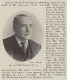 The late Mr Benjamin Wells